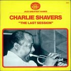CHARLIE SHAVERS The Last Session album cover