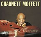 CHARNETT MOFFETT The Art Of Improvisation album cover