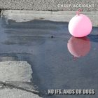 CHEER-ACCIDENT No Ifs, Ands Or Dogs album cover