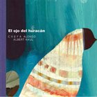 CHEFA ALONZO Chefa Alonso & Albert Kaul : El ojo del huracán album cover