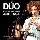 CHEFA ALONZO Chefa Alonso & Albert Kaul  : The Reliable Uncertainty album cover