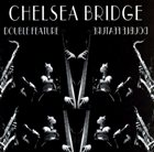 CHELSEA BRIDGE Double Feature album cover