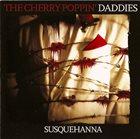 CHERRY POPPIN' DADDIES Susquehanna album cover