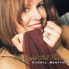 CHERYL BENTYNE The Lights Still Burn... album cover