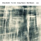 CHES SMITH Ches Smith with Craig Taborn and Mat Maneri: The Bell Album Cover