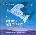 CHET BAKER A Trumpet For The Sky - Club 21, Paris - Vol. 2 album cover