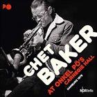CHET BAKER At Onkel Po's Carnegie Hall Hamburg 1979 album cover
