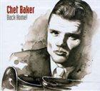 CHET BAKER Back Home! The Complete Studio Master Takes July 56-July 59 album cover