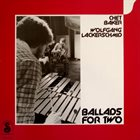 CHET BAKER Ballads For Two (with  Wolfgang Lackerschmid) album cover
