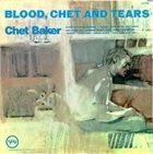 CHET BAKER Blood, Chet And Tears album cover