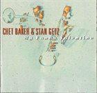 CHET BAKER Chet Baker & Stan Getz : My Funny Valentine album cover