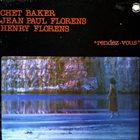 CHET BAKER Chet Baker, Jean Paul Florens , Henry Florens : Rendez-vous (aka 'Round Midnight) album cover