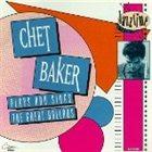 CHET BAKER Chet Baker Plays and Sings the Great Ballads album cover