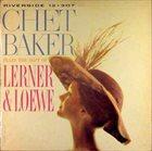 CHET BAKER Chet Baker Plays the Best of Lerner & Loewe album cover