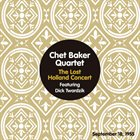 CHET BAKER Chet Baker Quartet Featuring Dick Twardzik : The Lost Holland Concert - September 18, 1955 album cover