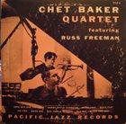 CHET BAKER Chet Baker Quartet Featuring Russ Freeman album cover