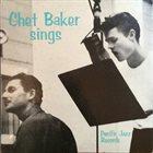 CHET BAKER Chet Baker Sings album cover