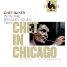 CHET BAKER Chet Baker With The Bradley Young Trio : Chet In Chicago - The Legacy Vol. 5 album cover