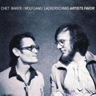 CHET BAKER Chet Baker / Wolfgang Lackerschmid : Artists Favor album cover