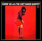 CHET BAKER Comin' on With the Chet Baker Quintet album cover