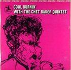 CHET BAKER Cool Burnin' With the Chet Baker Quintet album cover