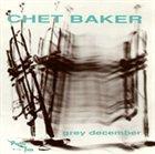 CHET BAKER Grey December album cover