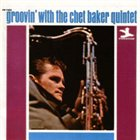 CHET BAKER Groovin' With the Chet Baker Quintet album cover