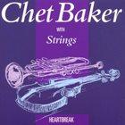 CHET BAKER Heartbreak album cover