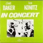 CHET BAKER In Concert (with Lee Konitz) album cover