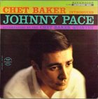 CHET BAKER Introduces Johnny Pace album cover