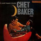 CHET BAKER It Could Happen to You: Chet Baker Sings album cover