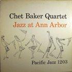 CHET BAKER Jazz at Ann Arbor album cover