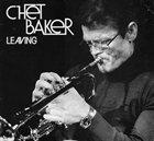 CHET BAKER Leaving album cover