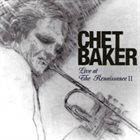 CHET BAKER Live At The Renaissance II album cover