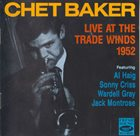 CHET BAKER Live At The Trade Winds 1952 album cover