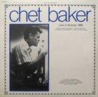 CHET BAKER Live In Europe 1956 (aka Live In Florence, 1956) album cover