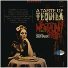 CHET BAKER Mariachi Brass  Featuring Chet Baker : A Taste Of Tequila (aka The Modern Sound Of Mexico) album cover