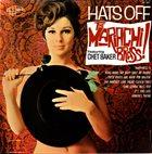 CHET BAKER Mariachi Brass, The Featuring Chet Baker : Hats Off album cover