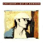 CHET BAKER Out Of Nowhere album cover
