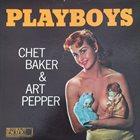CHET BAKER Chet Baker & Art Pepper : Playboys (aka Picture Of Heath) album cover