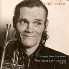CHET BAKER Straight From The Heart - The Great Last Concert, Vol. II album cover