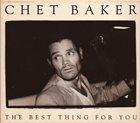 CHET BAKER The Best Thing for You album cover