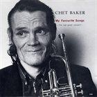 CHET BAKER My Favourite Songs - The Last Great Concert album cover