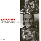 CHET BAKER The Last Great Concert - My Favourite Songs Vol. 1 & 2 album cover
