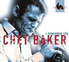 CHET BAKER The Legacy, Volume 2: I Remember You album cover