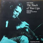 CHET BAKER The Touch of Your Lips album cover