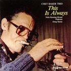 CHET BAKER This Is Always (aka Live In Montmartre Vol. 2 ) album cover