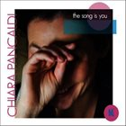 CHIARA PANCALDI The Song Is You album cover