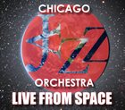 CHICAGO JAZZ ORCHESTRA Live from Space album cover