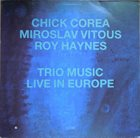 CHICK COREA Trio Music, Live in Europe album cover